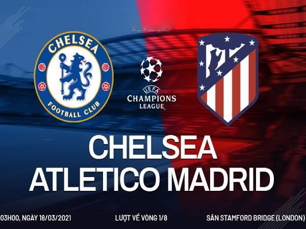 Nhận định kèo Atletico Madrid vs Chelsea, 3h00 ngày 18/3