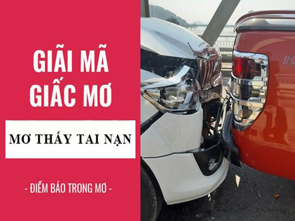 Nằm mơ thấy tai nạn giao thông là điềm lành hay dữ?