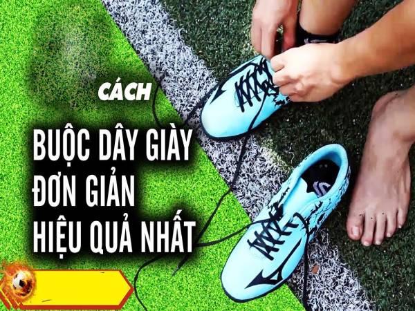 Cách buộc dây giày đá bóng chắc chắn đảm bảo không tuột