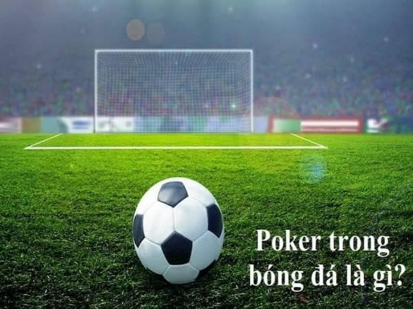 Giải thích Poker là gì trong bóng đá
