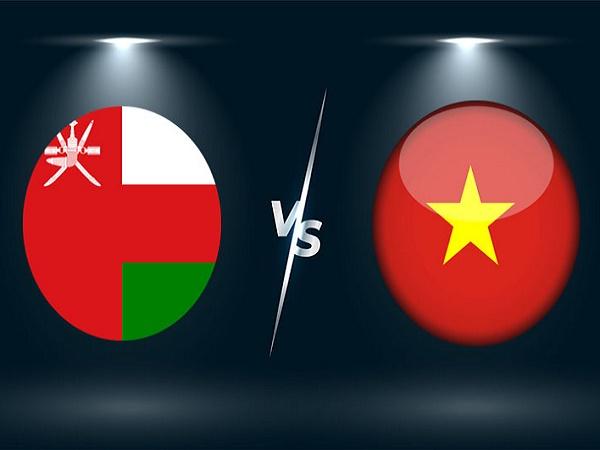 Nhận định kèo Oman vs Việt Nam – 23h00 12/10, VL World Cup 2022